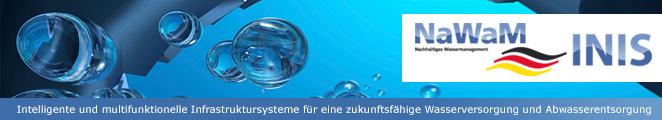 Projektbanner BMBF Nachhaltiges Wassermanagement NaWaM INIS, intelligente und multifunktionelle Infrastruktursysteme für eine zukunftsfähige Wasserversorgung und Abwasserentsorgung